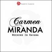 Weekend In Havana by Carmen Miranda