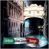 30 Best Italian Lounge Songs by Various Artists