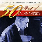 Classical Composers Collections: 50 Best of Rachmaninov by Various Artists