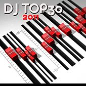 DJ Top 30 - 2011 by Various Artists