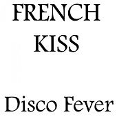 French Kiss by Disco Fever