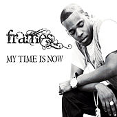 My Time Is Now by Frames