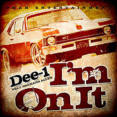 I'm On It (ft. Shamarr Allen) by Dee-1