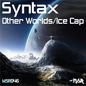Other Worlds/Ice Cap by Syntax