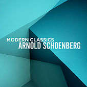 Modern Classics: Arnold Schoenberg by Various Artists