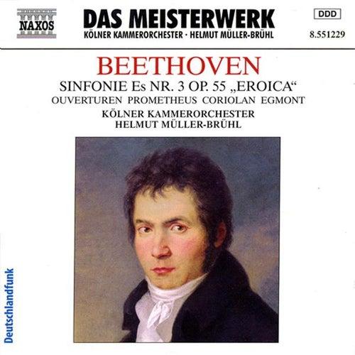 Beethoven: Symphony No. 3 / Prometheus Overture / Coriolan Overture / Egmont Overture by Helmut Muller-Bruhl