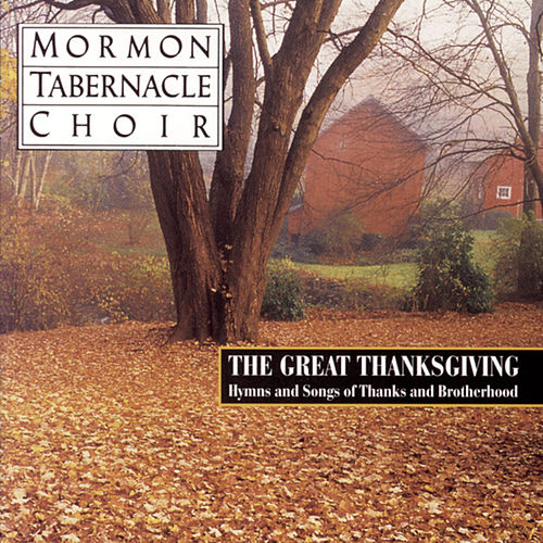Hymns And Songs Of Thanks And Brotherhood by The Mormon Tabernacle Choir