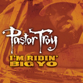 Ridin' Big by Pastor Troy