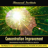 Concentration Improvement - Brainwave Pulses by Binaural Institute