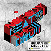 Currents by Nobody Beats The Drum