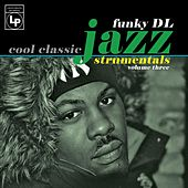 Cool Classic Jazzstrumentals, Vol. 3 by Funky DL
