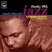 Cool Classic Jazzstrumentals, Vol. 2 by Funky DL