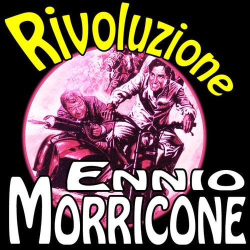 Che c'entriamo noi con la rivoluzione: Rivoluzione by Ennio Morricone