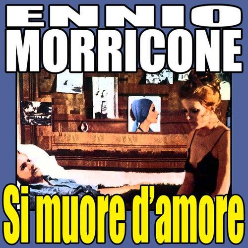 D'amore si muore: Si muore d'amore by Ennio Morricone