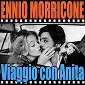 Viaggio Con Anita: Viaggio Con Anita by Ennio Morricone