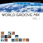 World Groove Mix  Vol. 1 by Various Artists