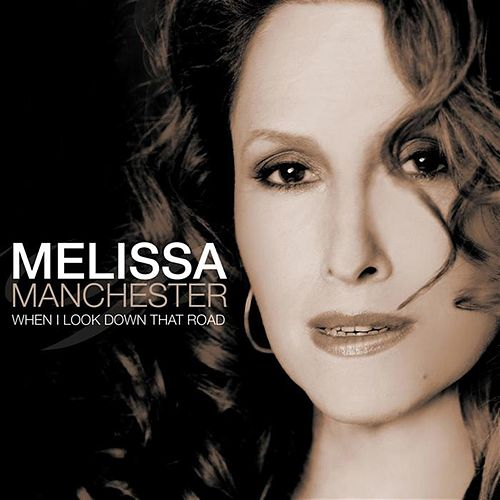 When I Look Down That Road by Melissa Manchester