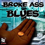 Broke Ass Blues by Various Artists