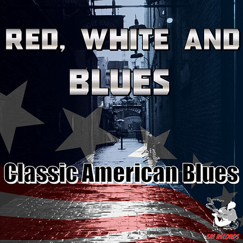 Red, White and Blues - Classic American Blues by Various Artists