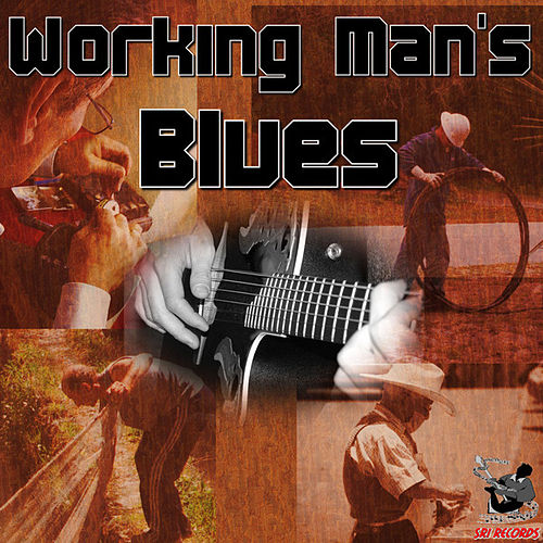 Working Man's Blues by Various Artists