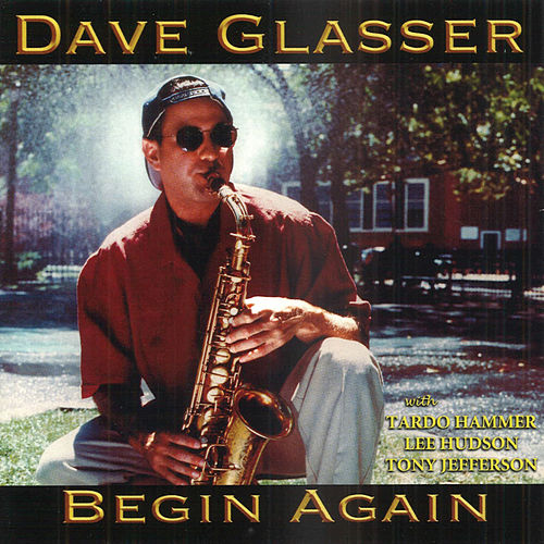 Begin Again by Dave Glasser