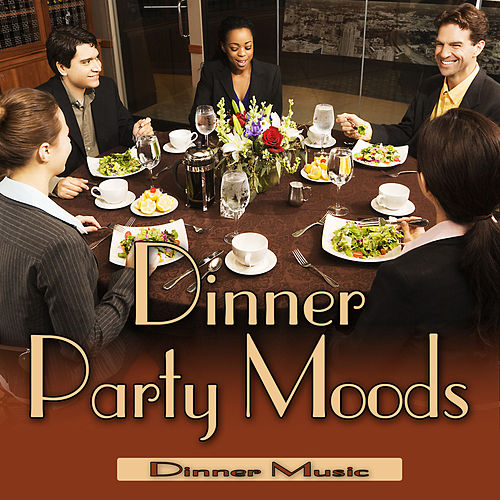 Dinner Party Moods by Dinner Music