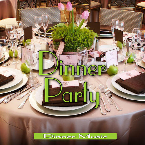 Dinner Party by Dinner Music