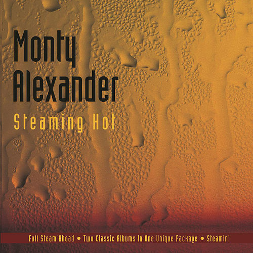 Steaming Hot by Monty Alexander