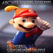 Superhuman Shuffle by Dj-Pipes