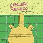 Traca / Matraca by Caballero Reynaldo