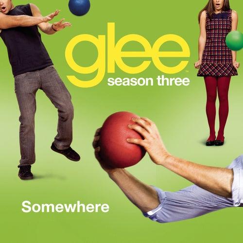 Somewhere (Glee Cast Version) by Glee Cast