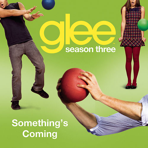 Something's Coming (Glee Cast Version) by Glee Cast