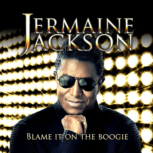 Blame It On The Boogie by Jermaine Jackson