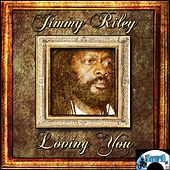Loving You by Jimmy Riley