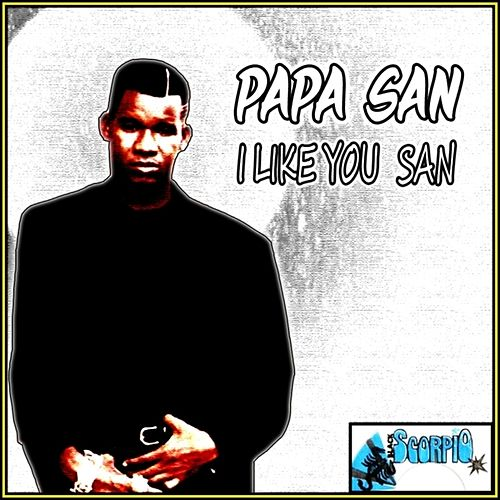 I Like You San by Papa San