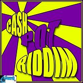 Cash Pot Riddim by Various Artists