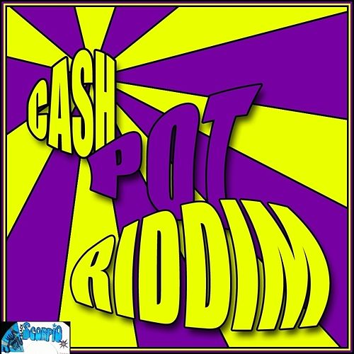Cash Pot Riddim by Various Artists