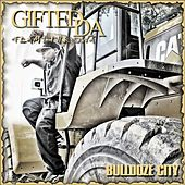 Bulldoze City by Gifted Da Flamethrowa