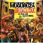 Brigadistak Sound System +Erremixak by Fermin Muguruza