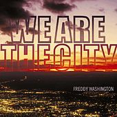 We Are The City - Single by Freddy Washington