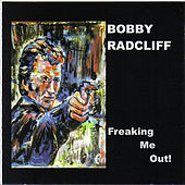 Freaking Me Out by Bobby Radcliff