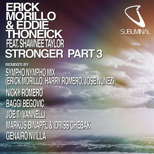 Stronger - Part Three by Erick Morillo