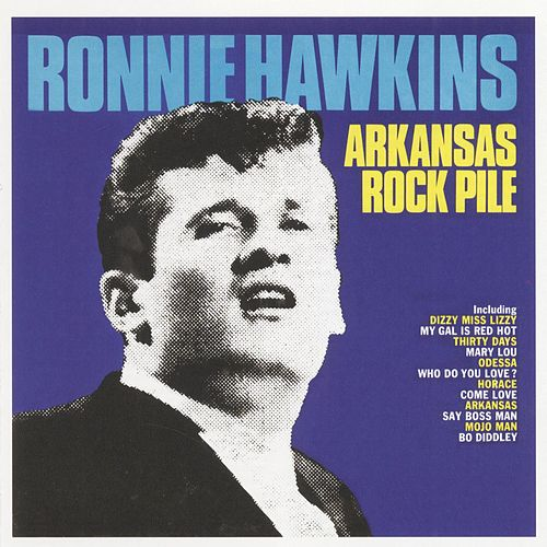 Arkansas Rock Pile by Ronnie Hawkins