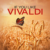 If You Like Vivaldi by Various Artists