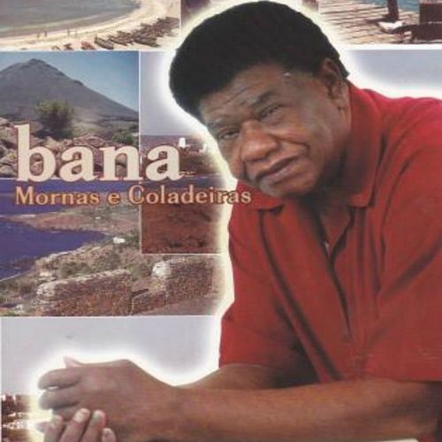 Mornas e Coladeiras by Bana