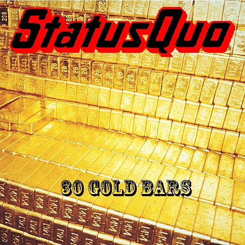30 Gold Bars by Status Quo