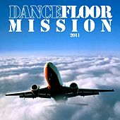 Dancefloor Mission 2011 by Various Artists