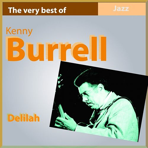 The Very Best of Kenny Burrell: Delilah by Kenny Burrell