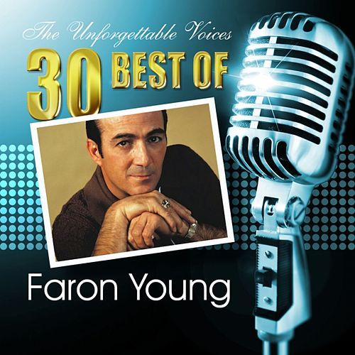 The Unforgettable Voices: 30 Best of Faron Young by Faron Young
