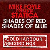 Shades Of Red / Shades Of Blue [Mike Foyle presents Statica] by Mike Foyle